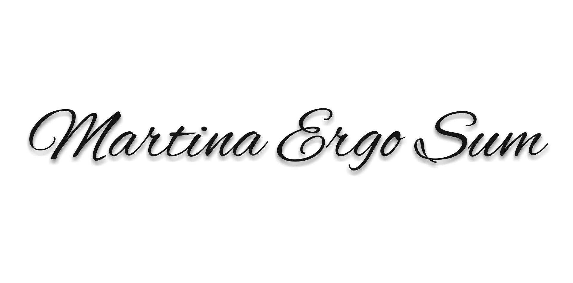 Martina Ergo Sum.